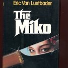 THE MIKO by Eric Van Lustbader /NICHOLAS LINNEAR /THE NINJA /CIA/KGB /JAPAN /1st