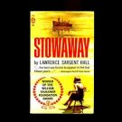 STOWAWAY by Lawrence Sargent Hall /THE GREATEST MODERN SEA STORY /AWARD /1st Ed.