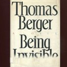 BEING INVISIBLE by Thomas Berger /HILARIOUS NOVEL /AUTHOR OF LITTLE BIG MAN /1st