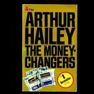THE MONEYCHANGERS by Arthur Hailey /MONEY /PEOPLE /BANKING /PRESCIENT?? /1st Ed.