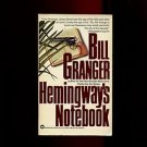 HEMINGWAY'S NOTEBOOK by Bill Granger /CUBA /CIA /JFK /BAY OF PIGS /SUSPENSE /1st