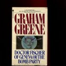DOCTOR FISCHER OF GENEVA OR THE BOMB PARTY by Graham Greene /BLACK HUMOR /1st Ed