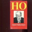 HO by David Halberstam /HO CHI MINH /VIETNAM /BIOGRAPHY /SOUTHEAST ASIA /1st Ed.