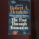 THE PAST THROUGH TOMORROW: FUTURE HISTORY STORIES by Robert Heinlein /SCI-FI/1st