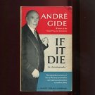 IF IT DIE...AN AUTOBIOGRAPHY by Andre Gide, Translated by Dorothy Bussy /1st Ed.