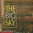 THE BIG SKY by A.B. Guthrie, Jr. /CLASSIC AMERICAN WESTERN NOVEL /FIRST EDITION