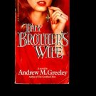 THY BROTHER'S WIFE by Andrew M. Greeley /FAITH AND LOVE /CHRISTIAN DILEMMAS /1st