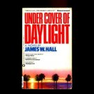 UNDER COVER OF DAYLIGHT by James W. Hall /MURDERS IN THE FLORIDA KEYS /1st Ed.