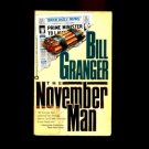 THE NOVEMBER MAN by Bill Granger /FIRST IN SERIES /BETTER THAN JAMES BOND!! /1st