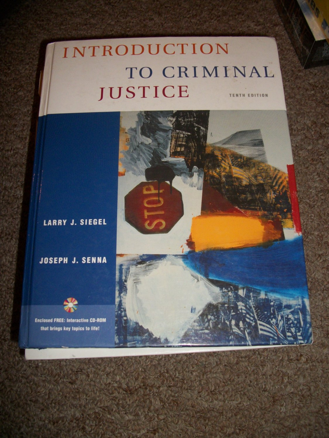 Intro to Criminal Justice Tenth Edition- Larry Siegel+ Joseph Senna