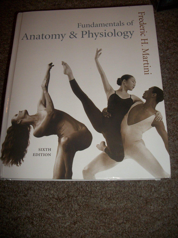 Fundamentals of Anatomy+ Physiology Sixth Edition- Frederic Martini