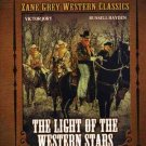 Zane Grey Western Classics - Light of the Western Stars
