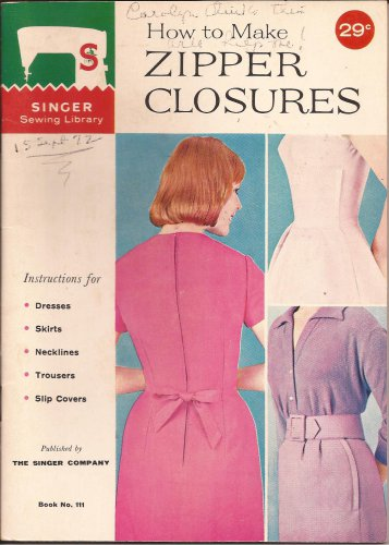 Vintage (1960) Singer Sewing Library How to Make Zipper Closures Booklet 111