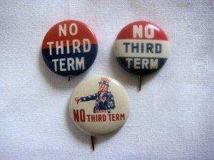 Lot of 3 1940 Willkie No Third Term Anti FDR Pinbacks