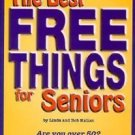 The Best Free Things for Seniors by Linda Kalian and Bob Kalian (2006,...