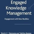 Engaged Knowledge Management : Engagement with New Realities by Kevin C....