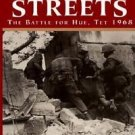 Fire in the Streets : The Battle for Hue, Tet 1968 by Eric Hammel (1996,...