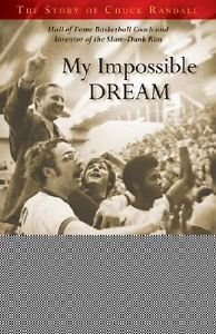 My Impossible Dream : The Story of Chuck Randall by Chuck Randall (2008,...