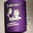 "Kolder Neoprene Can Coozie ""Romance Is Overated...Let's Get Naked! Purple"