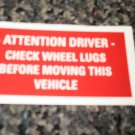 RV Information Decal Attention Driver Check Wheel Lugs #TL50002ADCWL