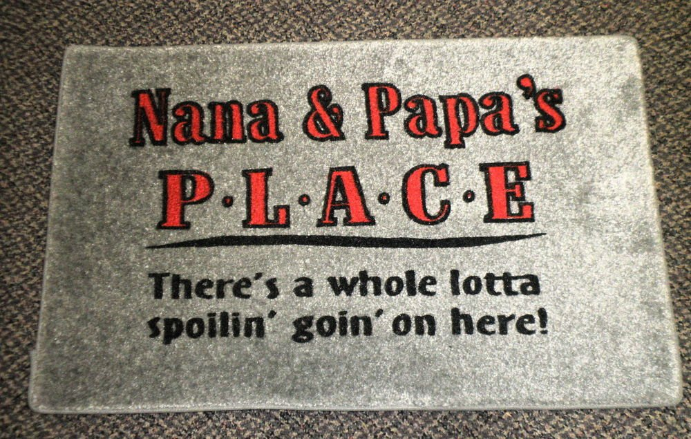Nana & Papa's PLACE There's A Whole Lotta Spoilin' Goin' On Here! Rug - Gray