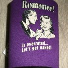 Kolder Neoprene Can Coozie - Purple - Romance Is Overrated...Let's Get Naked!