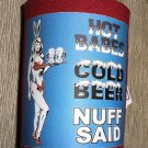 Kolder Neoprene Can Coozie - Hot Babes, Cold Beer, Nuff Said