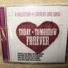 Universal Music A Collection Of Country Love Songs Today-Tomorrow-Forever CD