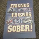 American Sportsman Friends Don't Fish Sober Metal Sign  #41024 UPC:830331410243