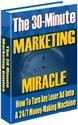 The 30-Minute Marketing Miracle
