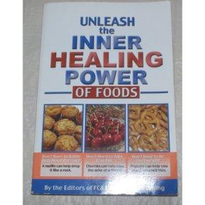 UNLEASH the INNER HEALING POWER of FOODS-Healthy Eating