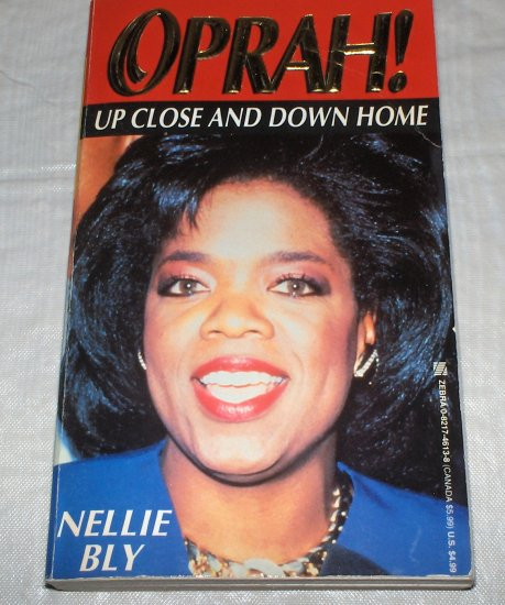 Oprah! Up Close & Down Home by Nellie Bly (1993)