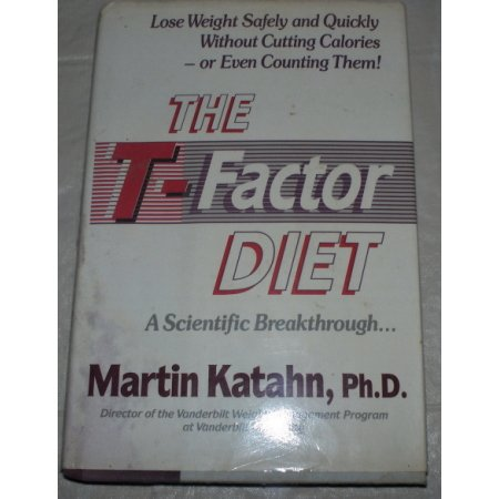 The T-Factor Diet by Martin Katahn, Ph.D. 1989