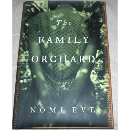 The Family Orchard by Nomi Eve ~2000~HC/DJ