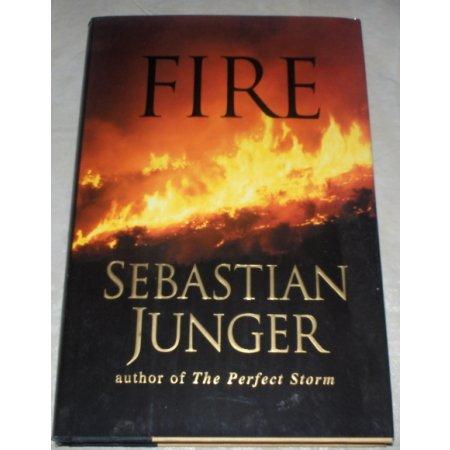 Fire by Sebastian Junger 2001 HC/DJ