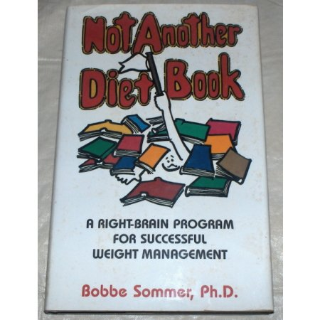 Not Another Diet Book by Bobbe Sommer, Ph.D. 1987