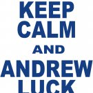 "Medium - White - ""KEEP CALM AND ANDREW LUCK ON"" T-shirt Indianapolis Colts"