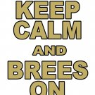 "XL - White - ""KEEP CALM AND BREES ON"" Drew Brees T-shirt New Orleans Saints"