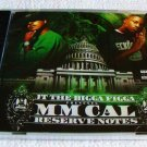 JT The Bigga Figga presents MM Cal - Reserve Notes (CD) [NEW]