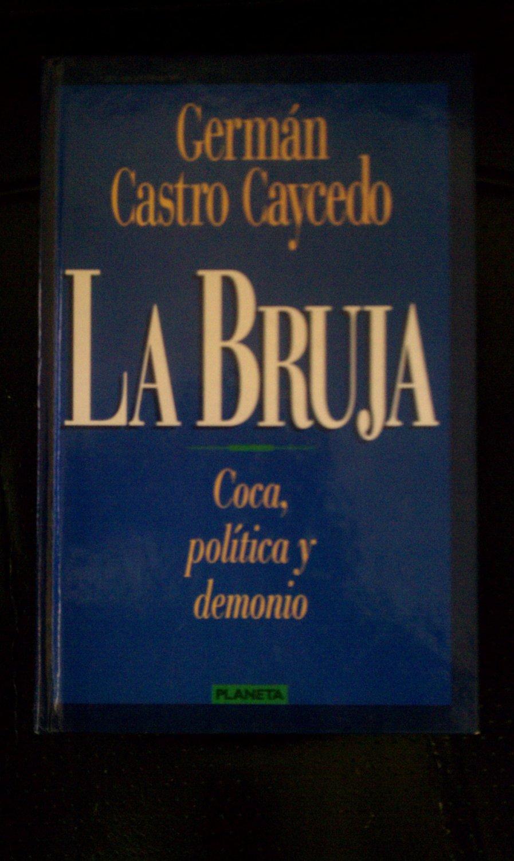La Bruja, Coca, Politica Y Demonio (hardcover)