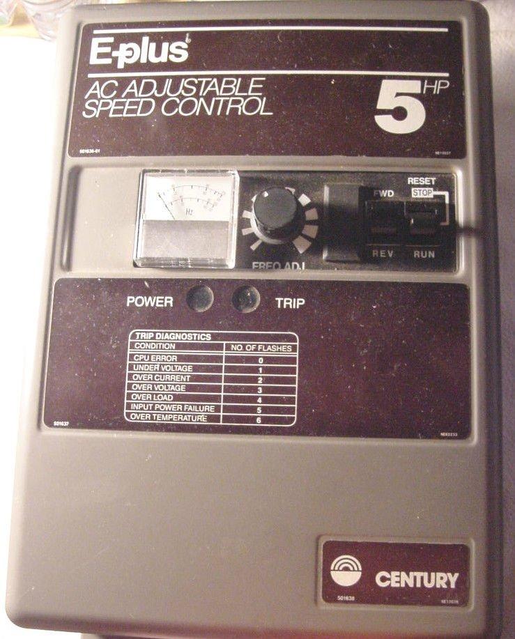 E-plus CENTURY 5hp 0 up to 380v & 460v volt adjustable speed control 9 500308 00