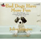 new - Bad Dogs Have More Fun audio book complete 6 CD set John Grogan unabridged