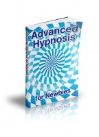 Advanced Hypnosis for Newbies eBook