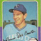 "BRUCE DAL CANTON ""Kansas City Royals"" 1975 #472 Topps Baseball Card"