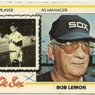 BOB LEMON (AS PLAYER-AS MANAGER) &quot;Chicago White Sox&quot; 1978 #574 Topps Baseball Card