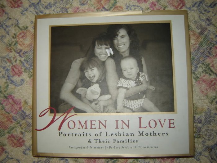Women in Love Portraits of Lesbian Mothers & Families