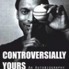 CONTROVERSIALLY YOURS : AN AUTOBIOGRAPHY by Shoaib Akhtar 9789350291283