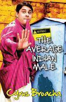 THE AVERAGE INDIAN MALE by Cyrus Broacha 9788184001600 NEW BOOK