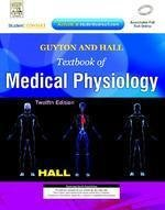 Guyton And Hall Textbook Of Medical Physiology : With Student Consult Online Access 12/E