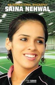 Saina Nehwal : An Inspirational Biography by T. S. Sudhir BRAND NEW BOOK 9788190657037